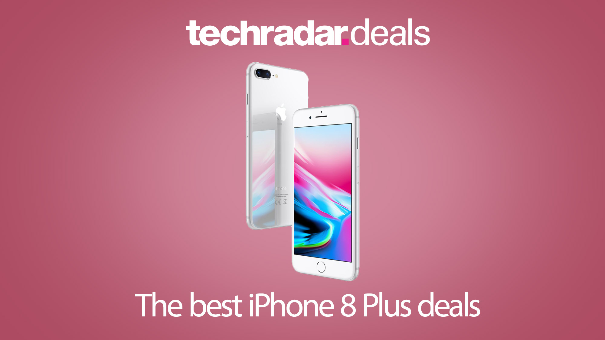 The best iPhone 8 Plus deals and UK contracts in March 2020