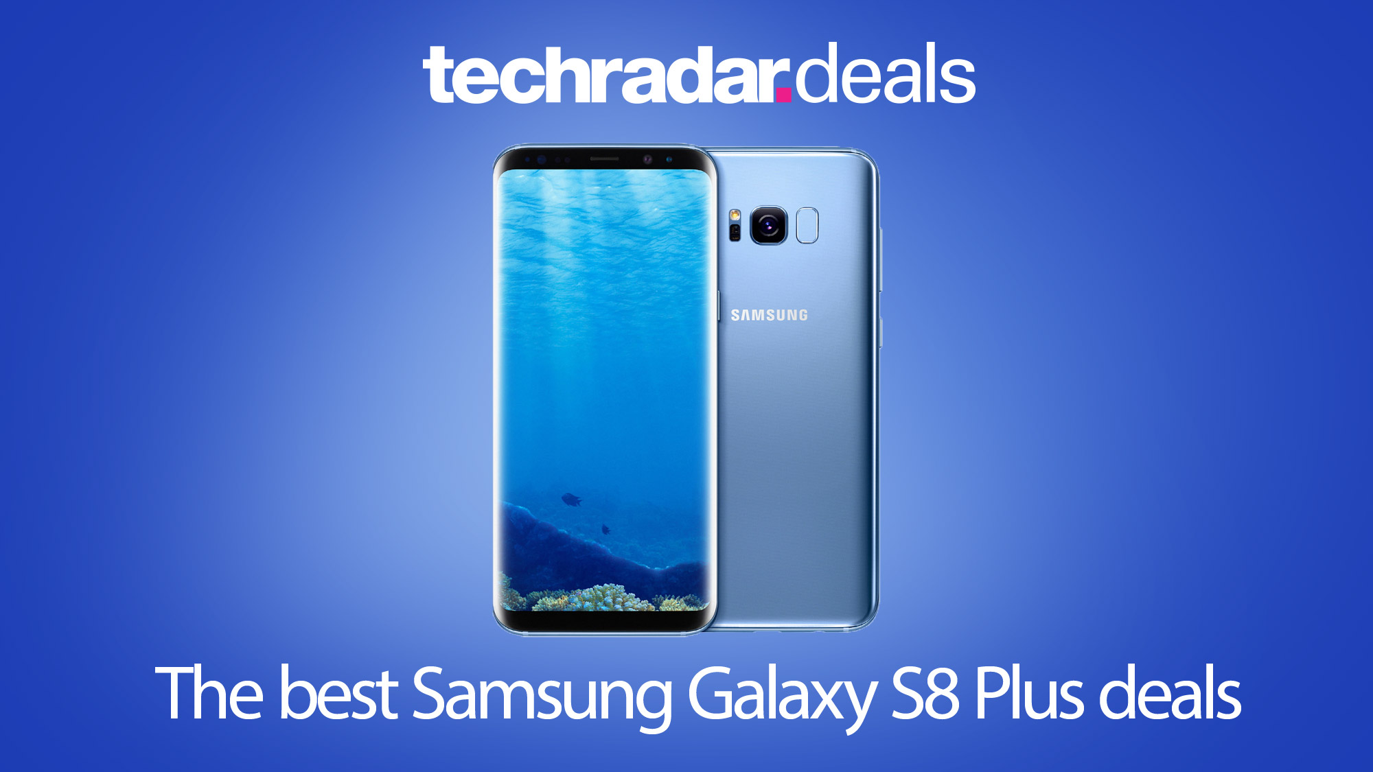 The best Samsung Galaxy S8 Plus deals in January 2020